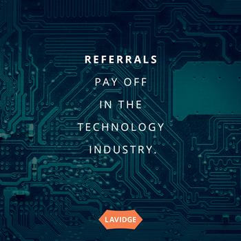 referrals pay off in technology