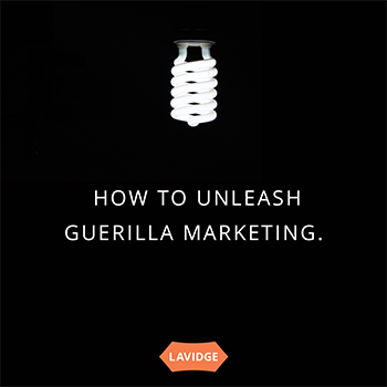 How to unleash guerrilla marketing