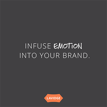 Infuse emotion into your brand.