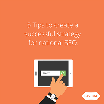 5 tips to create a successful strategy for national SEO.