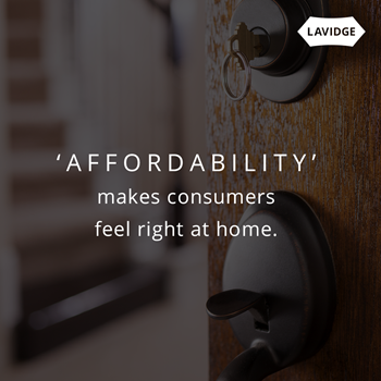 Affordability makes consumers feel right at home.
