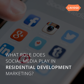 What role does social media play in marketing residential development?